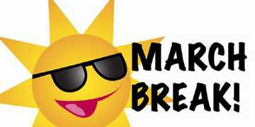 March Break: March 13-17, 2017